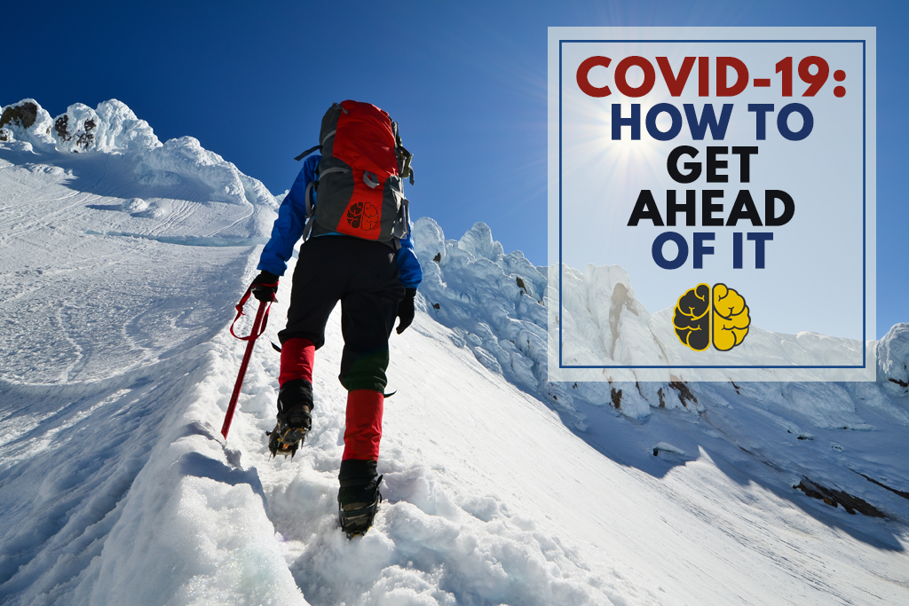 Man scaling mountain and text 'COVID-19: How To Get Ahead Of It'